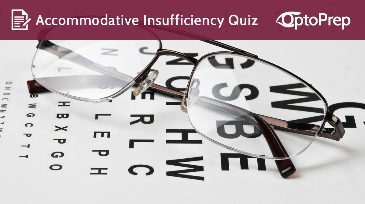 QUIZ-Accommodative-Insufficiency-.jpg