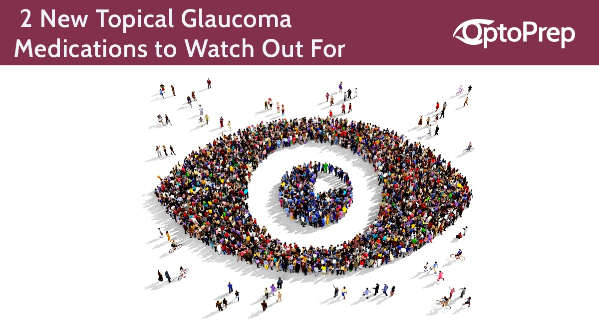 _2-New-Topical-Glaucoma-Medications-to-Watch-Out-For